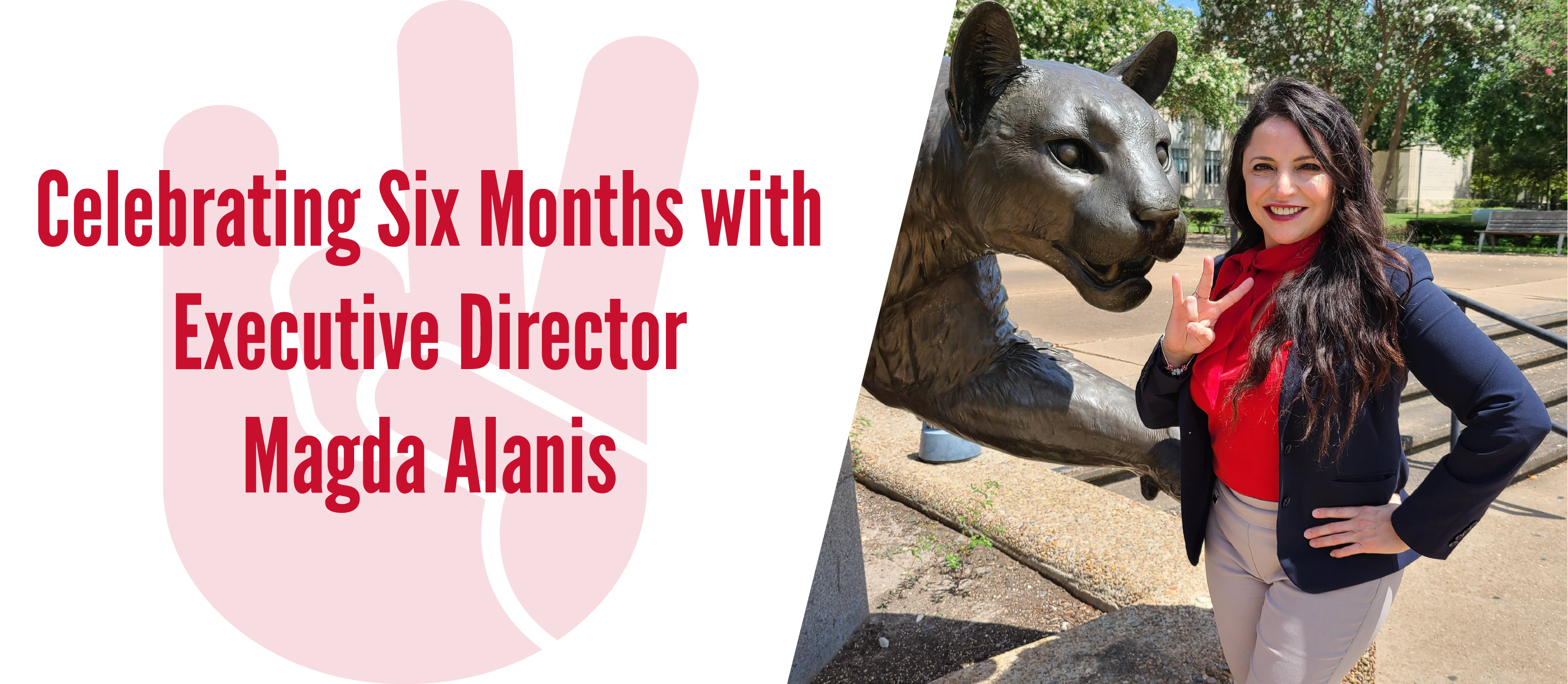 Celebrating Six Months with Executive Director Magda Alanis