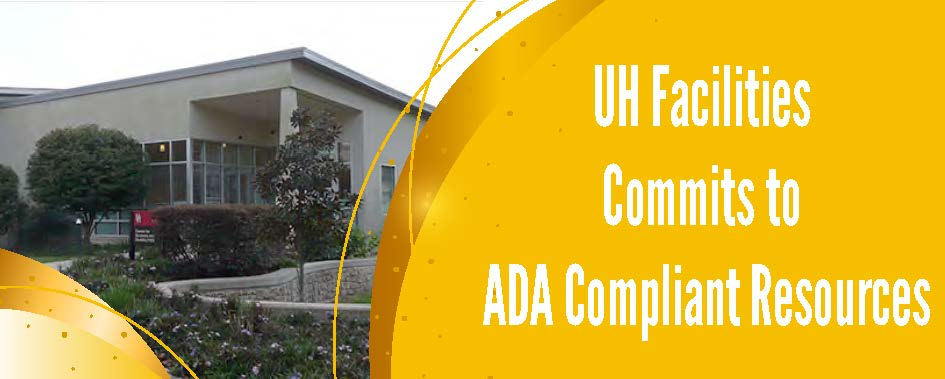 UH Facilities Commits to ADA