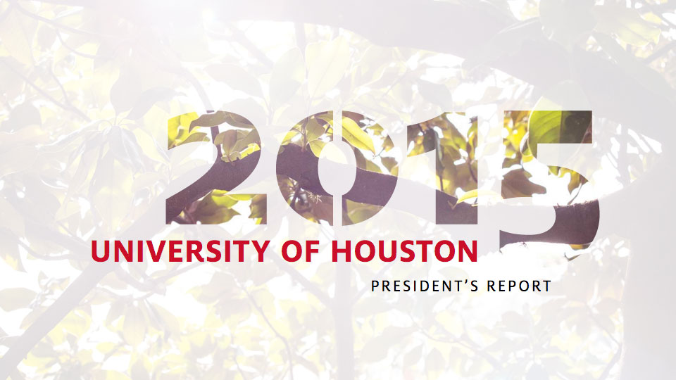 2015 University of Houston President's Report