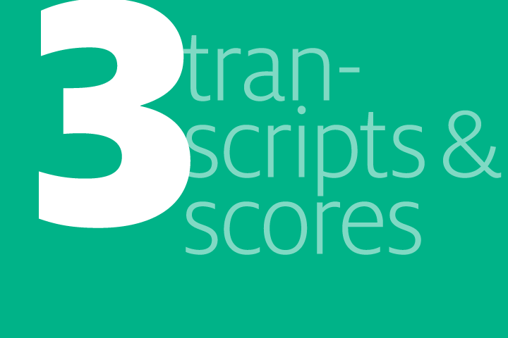 step 3: transcripts and scores