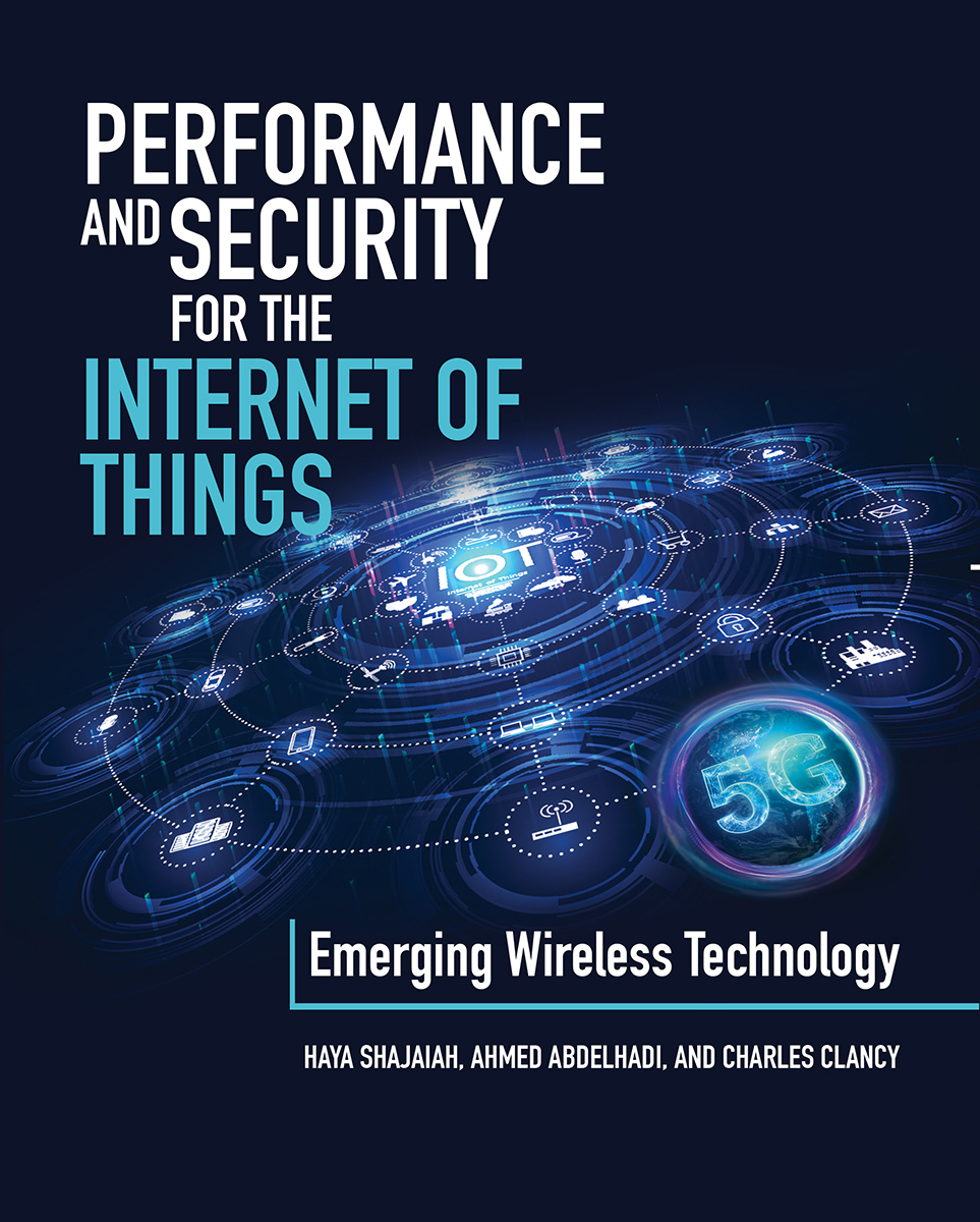 Performance and Security for the Internet of Things: Emerging Wireless Technologies