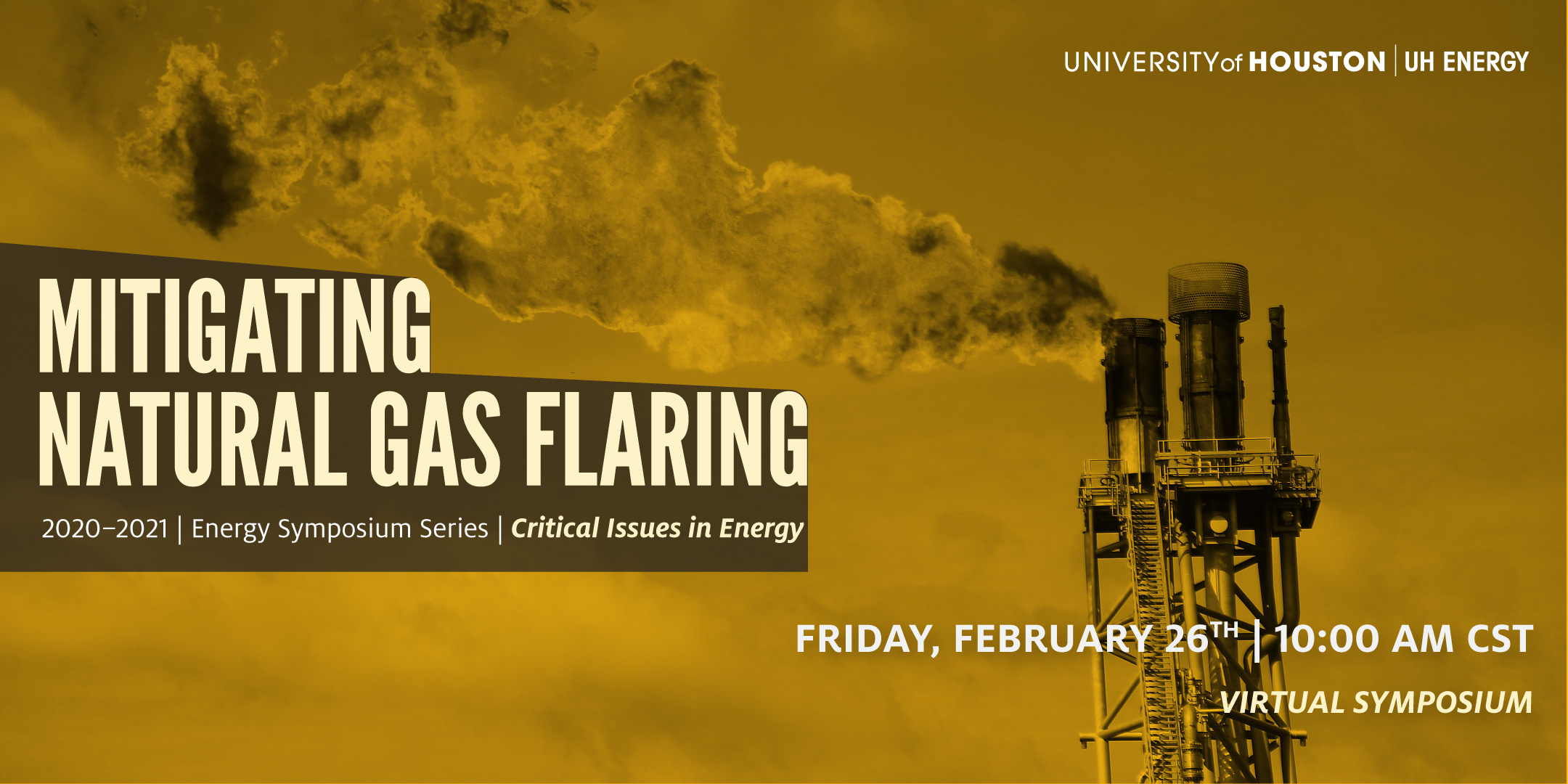 UH Energy Symposium Series: Mitigating Natural Gas Flaring - Click here to visit this page.