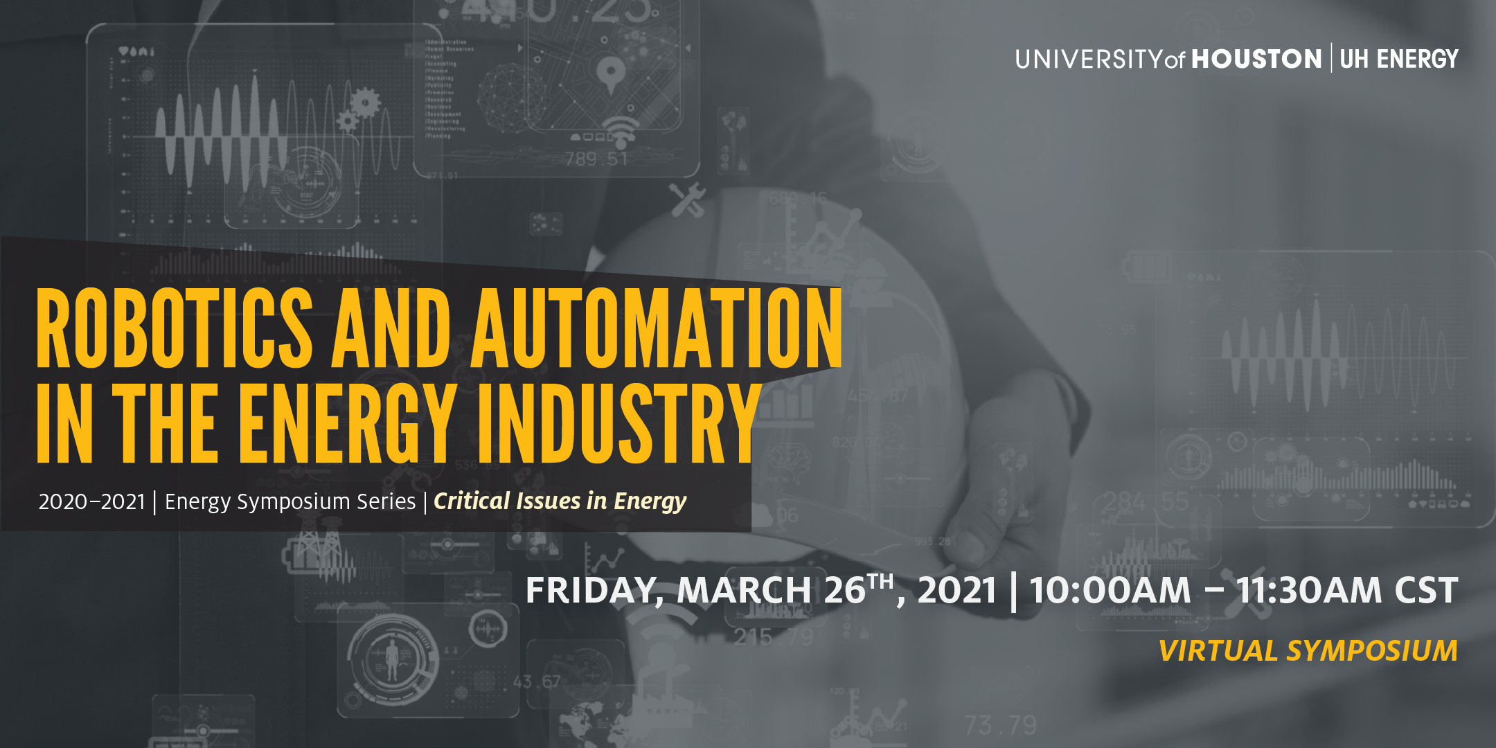 UH Energy Symposium Series: Robotics and Automation in the Energy Industry - Click here to visit this page.