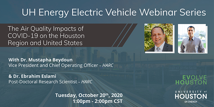 EV Webinar Series: The Air Quality Impacts of COVID-19 on the Houston Region and United States - Click here to visit this page.