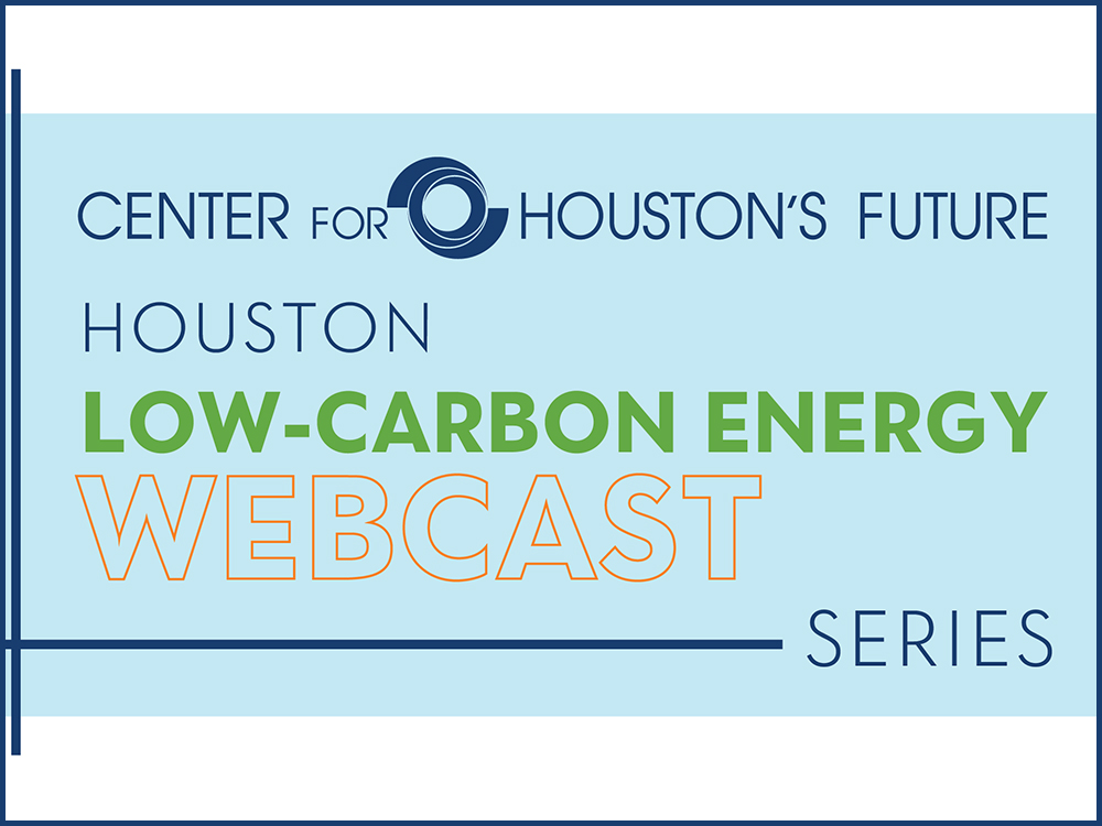 Houston as a Low-Carbon Energy Hub Webcast Image