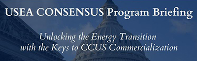 USEA Consensus: Unlocking the Energy Transition with the Keys to CCUS Commercialization