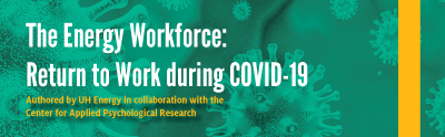 The Energy Workforce: Return To Work During COVID-19
